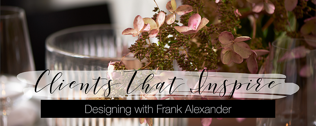 Party Rental Ltd. - Clients that Inspire: Designing with Frank Alexander